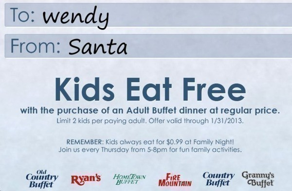 Old Country Buffet: Kids eat for $ with the purchase of a regular priced dinner from 4 p.m.-close. Offer good for two kids with each regular priced adult or senior entrée. Offer good for two kids with each regular priced adult or senior entrée.