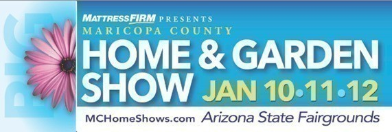 Free Tickets To The Maricopa County Home Garden Show January 10 12 2014