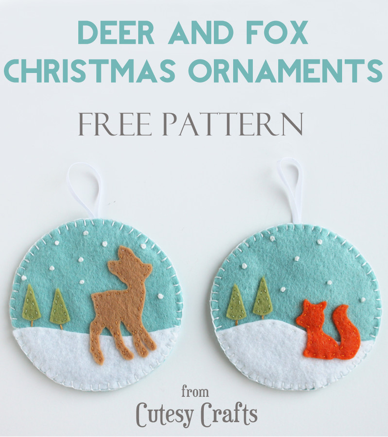 Deer and Fox Christmas Ornaments with FREE Pattern - Cutesy Crafts