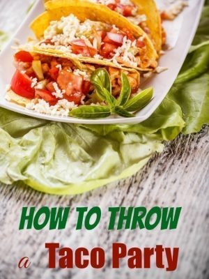 Frugal New Year | How to Host a Taco Party