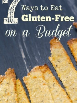 7 Ways to Eat Gluten-Free on a Budget