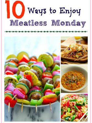 10 Ways to Enjoy Meatless Monday