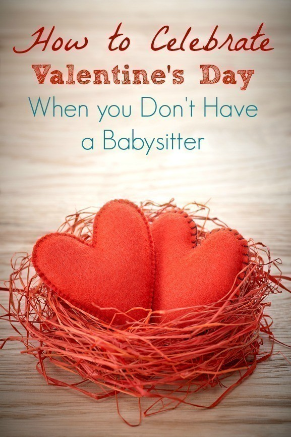 How to Celebrate Valentine's Day When you Can't Find a Babysitter