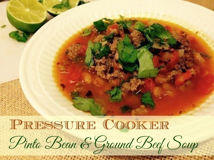 Pressure Cooker Pinto Bean & Ground Beef Soup