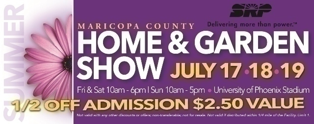 Maricopa County Home Garden Show July 17th 19th Score 1 2 Off Admission