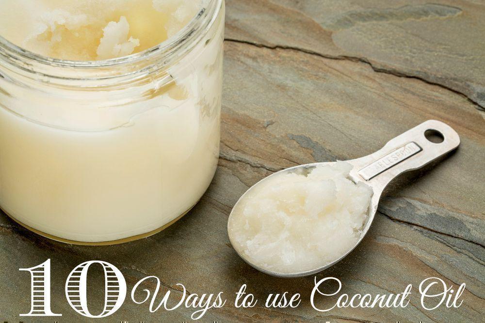 TEN Ways to use Coconut Oil