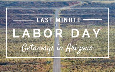 5 Great Last Minute Labor Day Getaways {in Arizona}