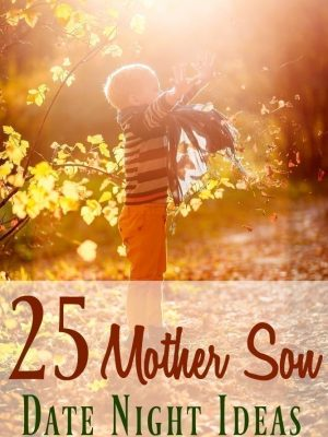 25 Creative Mother Son Date Night Ideas