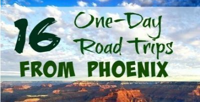 One Day Road Trips from Phoenix