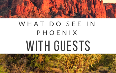 What to See in Phoenix with Guests
