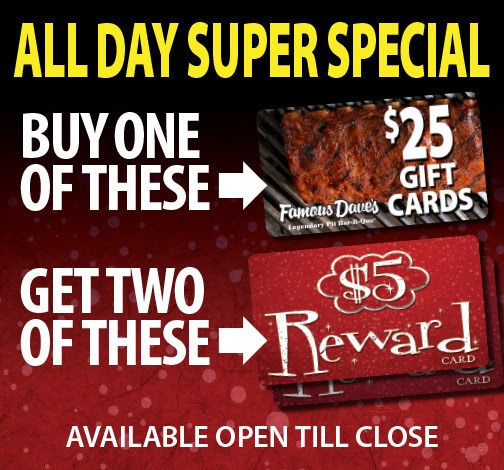 Famous Dave's: ALL DAY Super Special ~ $25 Gift Card + $10 in ...
