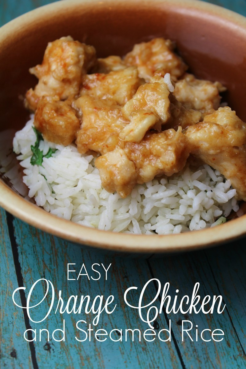 Easy Orange Chicken & Steamed Rice