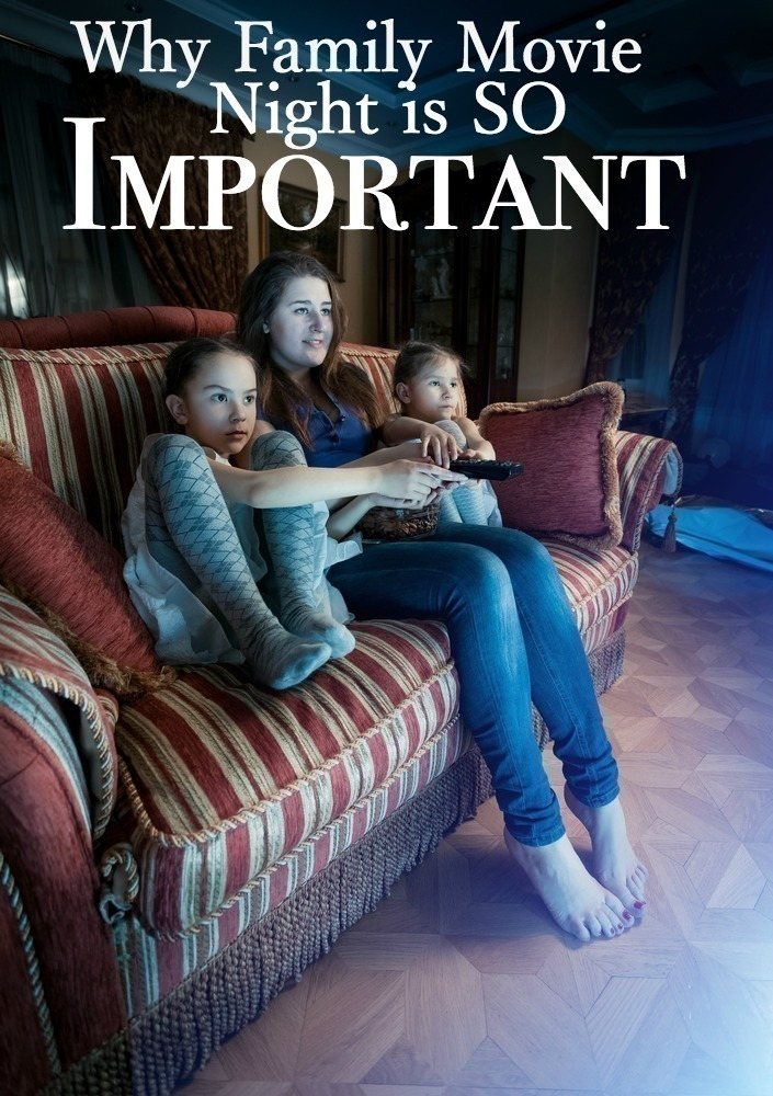 Why Family Movie Night is SO Important
