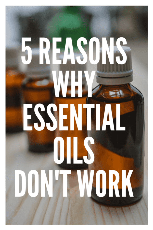 5 Reasons Essential Oils Don't Work