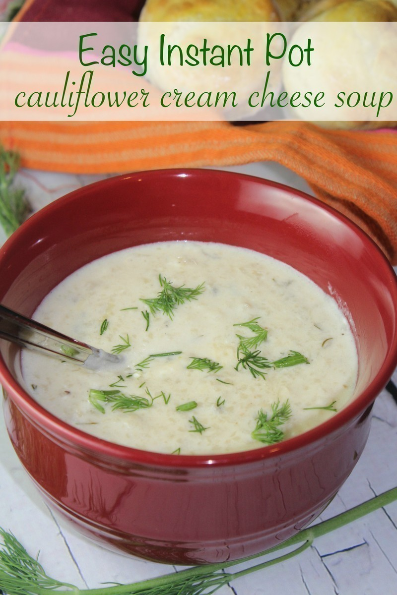 Easy Instant Pot Cauliflower Cream Cheese Soup