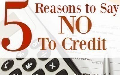 """5 Reasons to Say """"No"""" To Credit"""