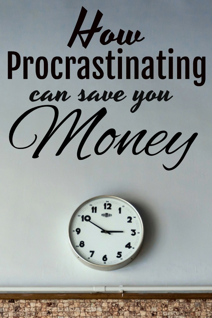 How Procrastinating Can Save You Money