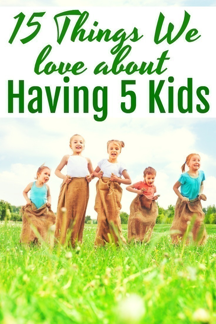 When I was a little girl, I knew I wanted kids. Never did I think I'd end up having 5 - and it has been the BEST experience! Here are 15 reasons we love having 5 kids.