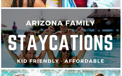 Arizona Family Friendly Staycations