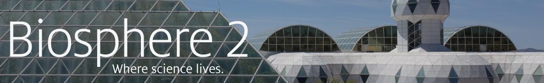 Photo Credit: Biosphere2.org