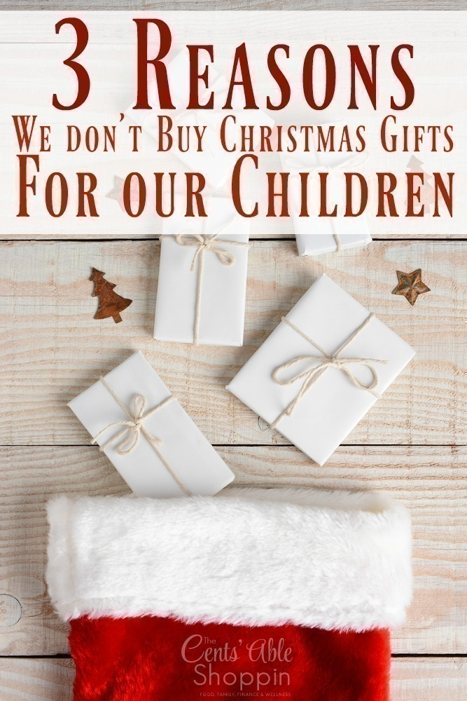 3 Reasons We Don't Buy Christmas Gifts for our Children