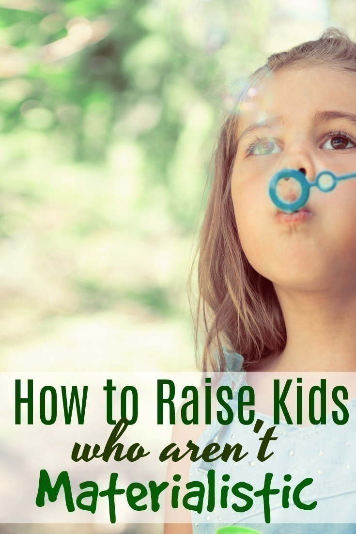We all live in a culture that is overwhelmed with things, and it can be quite a challenge to help our kids learn to love less. Here are some tips to help raise children who aren't materialistic.