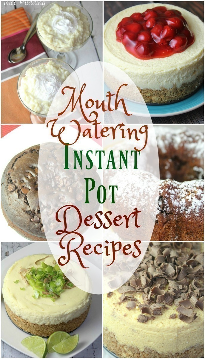Mouth Watering Instant Pot Dessert Recipes