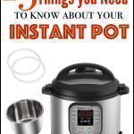 15 Things you Need to Know About your Instant Pot