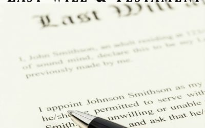 Why You Need to Have a Last Will and Testament