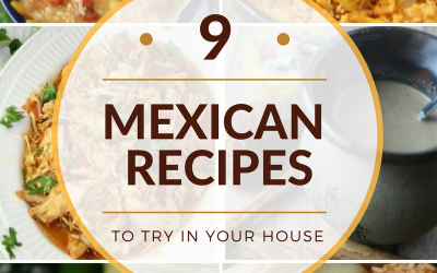 9 Mexican Recipes to Try in your House