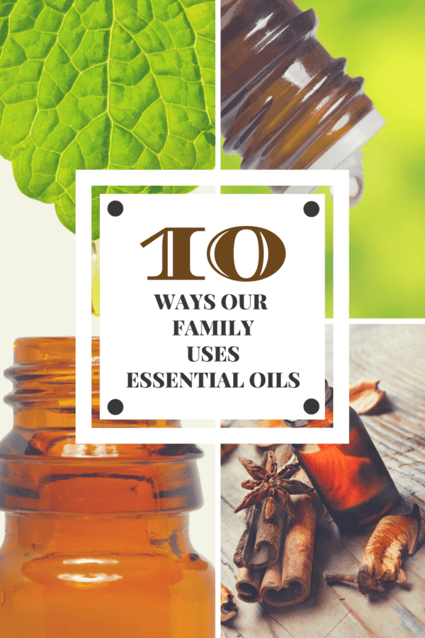 10 Ways Our Family Uses Essential Oils
