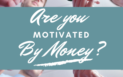 Are you Motivated by Money?