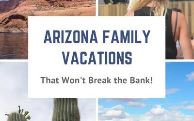 5 Arizona Family Vacations that Won't Break the Bank