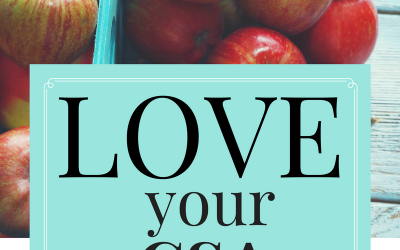 10 Ways to Love your CSA Experience