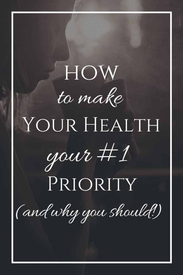Many people say they put their health first, but when it comes down to the very honest truth - do they? Here are some tips you need to know to make your health your priority (and why you should!)