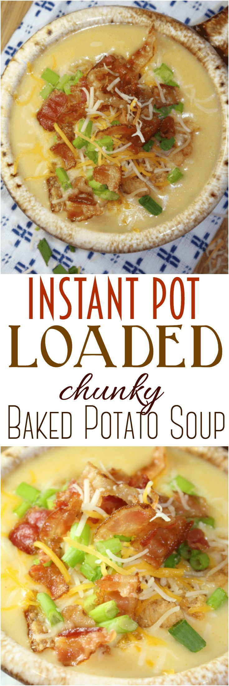 Loaded chunky potato soup - all the best flavors of a baked potato come together in this deliciously comforting soup, made easily in the Instant Pot!
