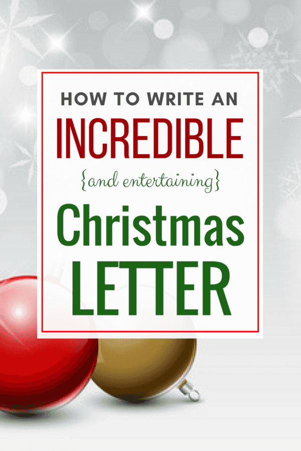 How to write an incredible and entertaining Christmas Letter.