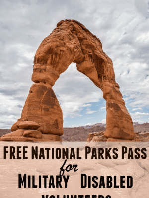 FREE National Parks and Federal Recreation Lifetime Lands Pass for Disabled, U.S. Military and Volunteers