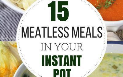 15 Meatless Meals in your Instant Pot