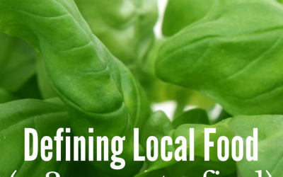 Defining Local Food (+ 3 Ways to Find Local Food in your Area)