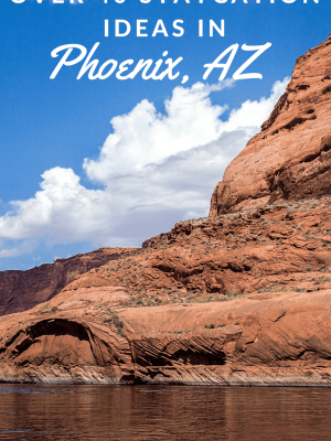 Over 40 Staycation Ideas in Phoenix