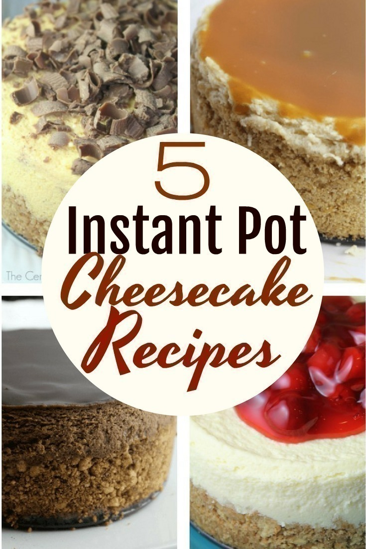 5 Instant Pot Cheesecake Recipes