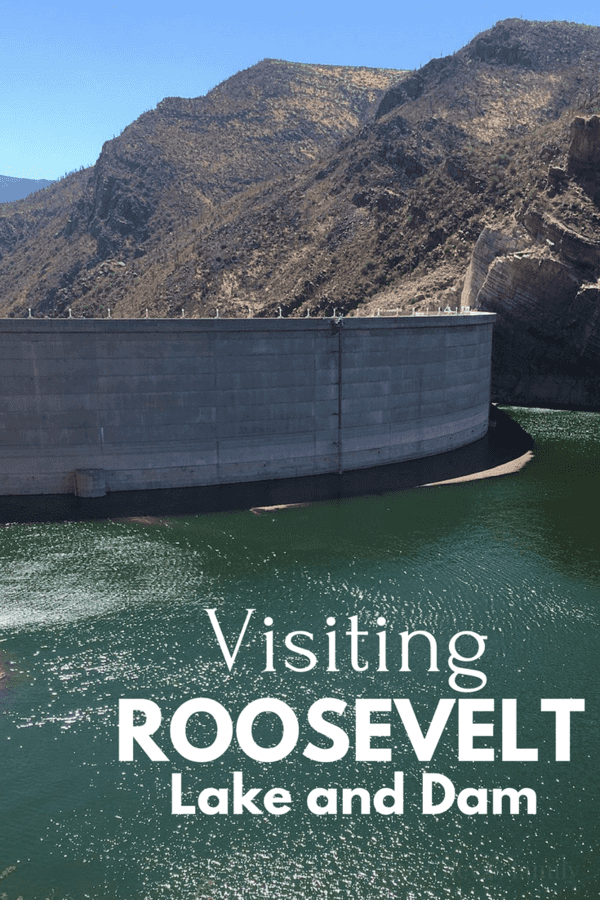 Visiting Roosevelt Lake and Dam, Arizona
