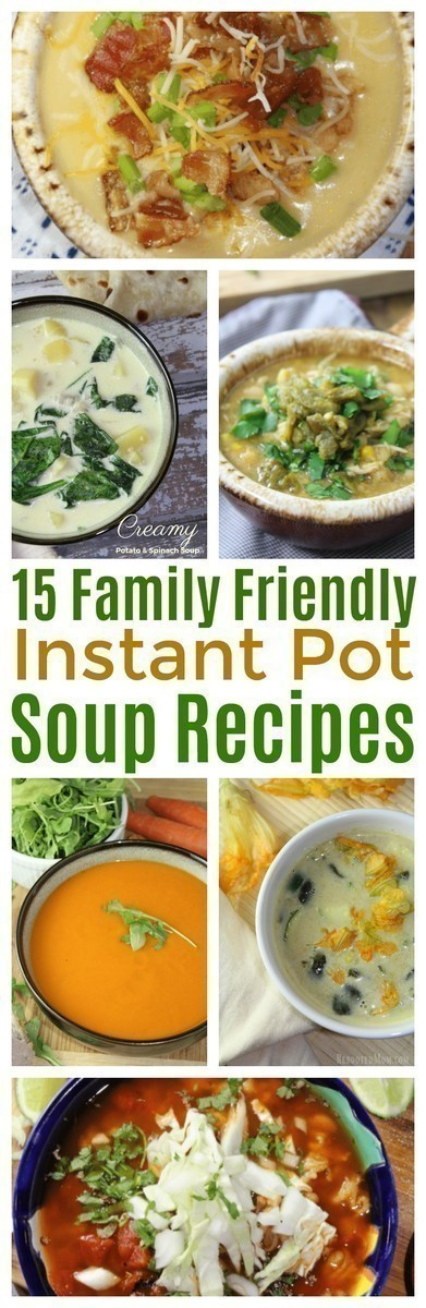 If you have an Instant Pot, you won't want to miss these 15 Family Friendly Instant Pot Soups even the kids will love! #InstantPot   #Soup   #PressureCooker