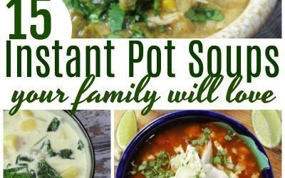 15 Instant Pot Soups your Family Will Love
