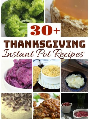 Over 30 Thanksgiving Instant Pot Recipes
