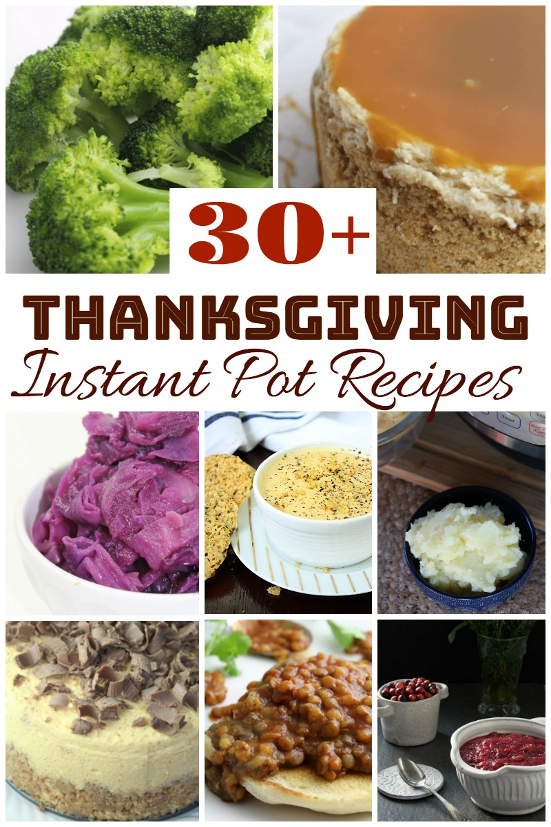 Over 30 wonderful Thanksgiving Instant Pot Recipes to help you make this one of the best and easiest Thanksgiving holidays yet!