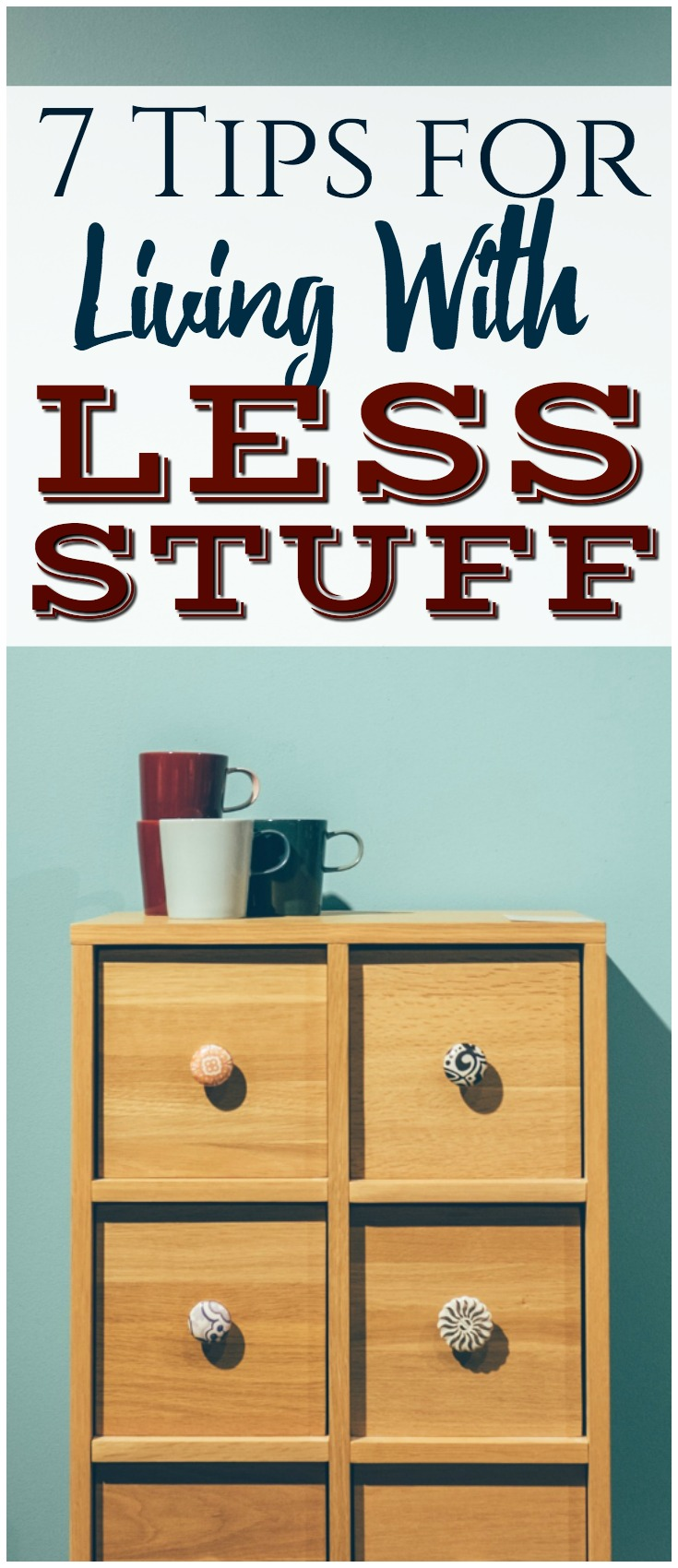 We buy things because we think we need them, we buy things because they are on sale, and we buy things because it feels good. The result is living with a great deal of stuff we don't need and slowly starting to feel overrun by clutter.  Here are 7 tips for living with less stuff.  #materialism #minimalism #money #budget #mindfulness