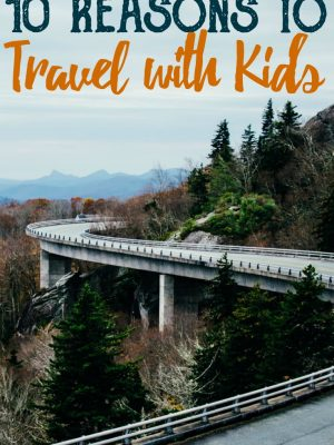 10 Reasons to Travel with Kids
