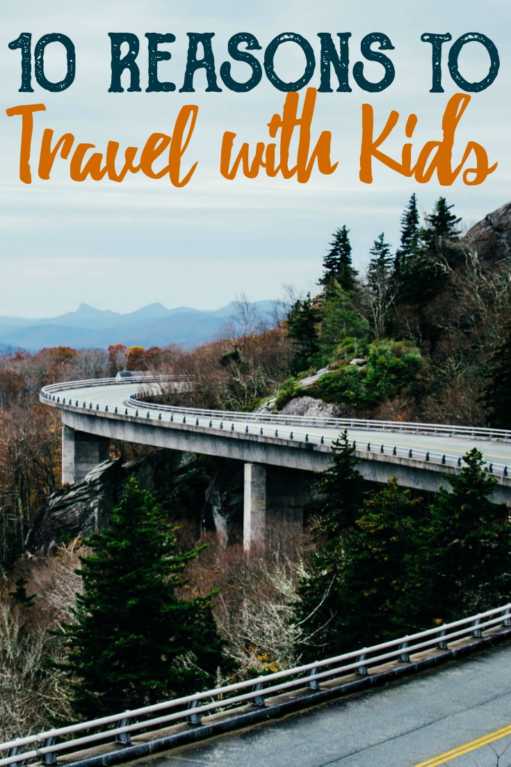 Next time your friends or family think you are crazy for traveling with your kids, enlighten them with this list of ten reasons it's beneficial for family to travel together.   #Travel #TravelwithKids #Kids #Parenting #roadtrip #flyingwithkids